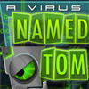 Virus Named Tom, A