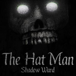 Hat Man: Shadow Ward, The